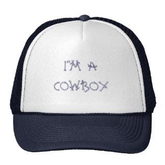 "I""M A COWBOY TRUCKER HAT"