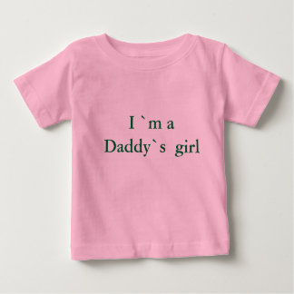 I `m a Daddy`s  girl Tee Shirts
