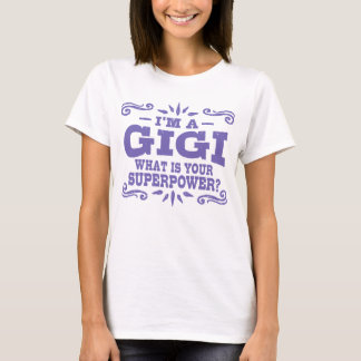 I'm A GiGi What Is Your Superpower T-Shirt