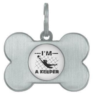 I'm a Keeper – Soccer Goalkeeper designs Pet Tag