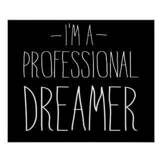 I'm a Professional Dreamer Poster