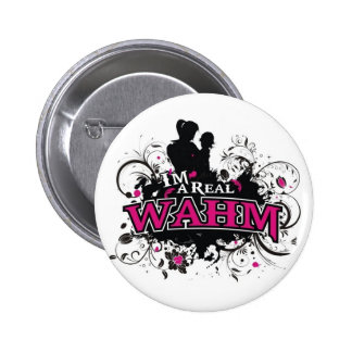 I m a Real WAHM Pinback Button