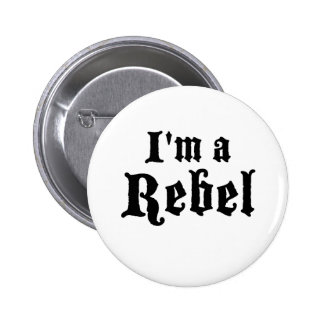 I m a rebel pinback buttons