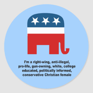 I m a right wing conservative chrisitan female round stickers