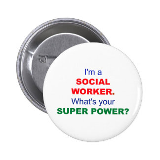I m a Social Worker What s Your Super Power Pins