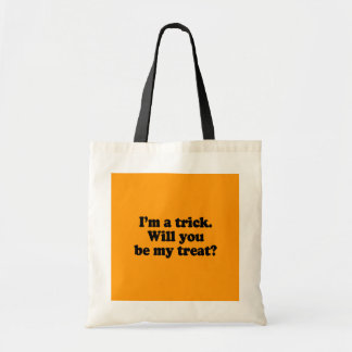 I M A TRICK WILL YOU BE MY TREAT - Halloween - pn Bags