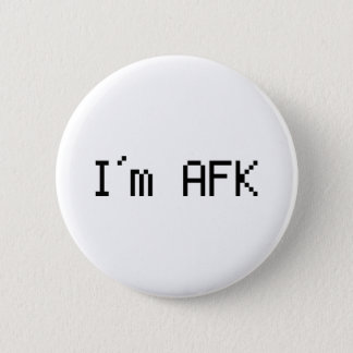 i´m afk - awy from keyboard 6 cm round badge