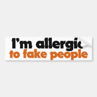 I m allergic to fake people bumper sticker