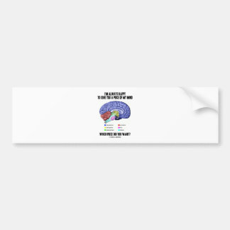 I m Always Happy To Give You A Piece Of My Mind Bumper Sticker