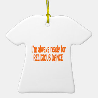 I m always ready for Religious dance Christmas Ornament