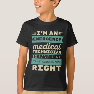 I'm An Emergency Medical Technician T-Shirt