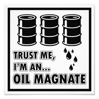 I m an Oil Magnate Photograph