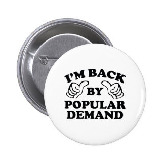 I m Back By Popular Demand Pin