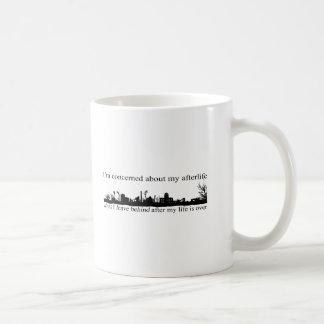 I'm concerned about my afterlife coffee mug