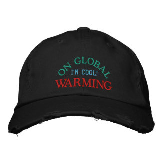I M COOL ON GLOBAL WARMING - Hat Embroidered Hats