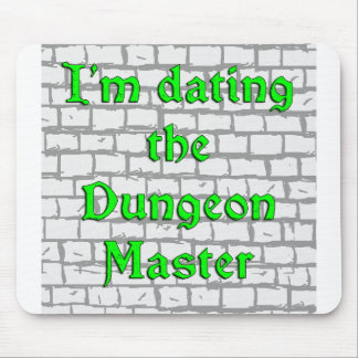 I m dating the Dungeon Master Mouse Pads