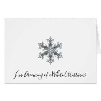 I'm Dreaming of a White Christmas - snow flake Card