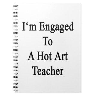 I m Engaged To A Hot Art Teacher Notebook