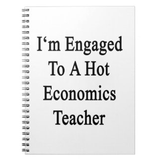 I m Engaged To A Hot Economics Teacher Notebooks
