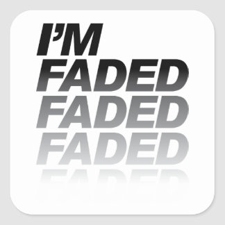 I m Faded Stickers