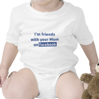 I m friends with your Mom on facebook Baby Bodysuit