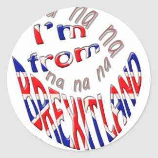 I,m from brexitland classic round sticker