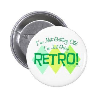 I m Going Retro Pin