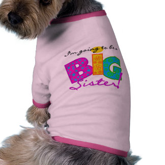 I m Going To Be A Big Sister Tshirts Dog Clothes