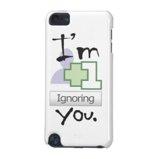 I m Ignoring You iPod Touch 5G Covers