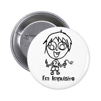 I m Impulsive Button