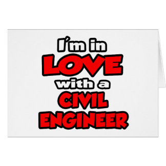 I m In Love With A Civil Engineer Cards
