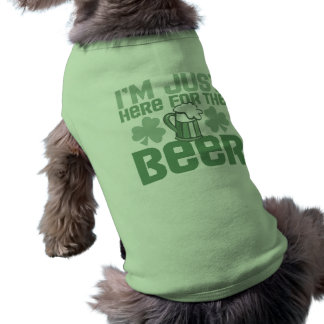 """""""I'm Just Here for the Beer"""" Sleeveless Dog Shirt"""
