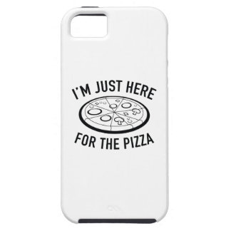 I'm Just Here For The Pizza Tough iPhone 5 Case