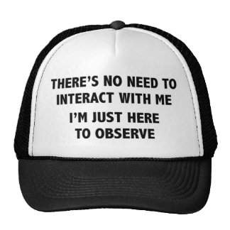 I m Just Here To Observe Hats