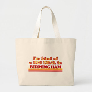 I´m kind of a big deal in Birmingham Large Tote Bag