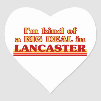 I´m kind of a big deal in Lancaster Heart Sticker