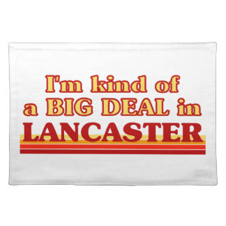 I´m kind of a big deal in Lancaster Placemat