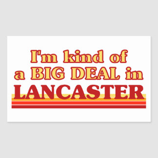 I´m kind of a big deal in Lancaster Rectangular Sticker