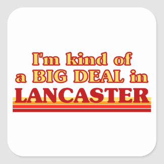 I´m kind of a big deal in Lancaster Square Sticker