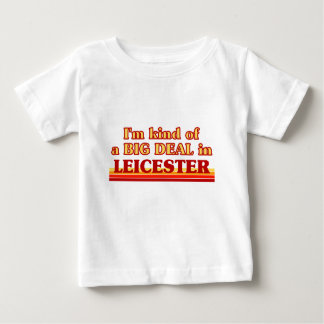 I´m kind of a big deal in Leicester Baby T-Shirt