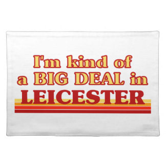 I´m kind of a big deal in Leicester Placemat