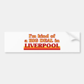 I´m kind of a big deal in Liverpool Bumper Sticker
