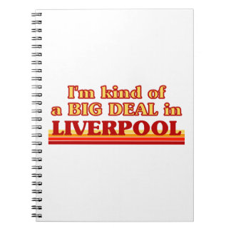 I´m kind of a big deal in Liverpool Spiral Notebook