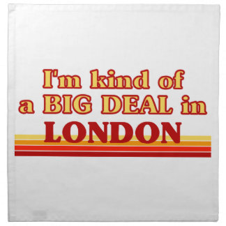 I´m kind of a big deal in London Napkin