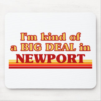 I´m kind of a big deal in Newport Mouse Pad