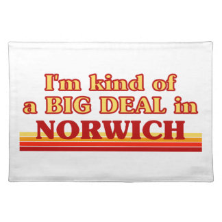 I´m kind of a big deal in Norwich Placemat