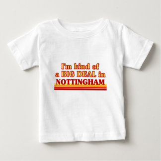 I´m kind of a big deal in Nottingham Baby T-Shirt