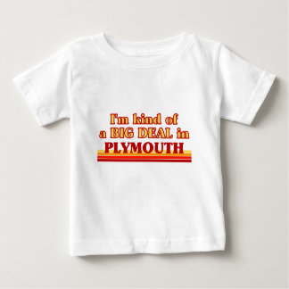 I´m kind of a big deal in Plymouth Baby T-Shirt
