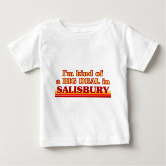 I´m kind of a big deal in Salisbury Baby T-Shirt