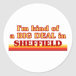 I´m kind of a big deal in Sheffield Classic Round Sticker